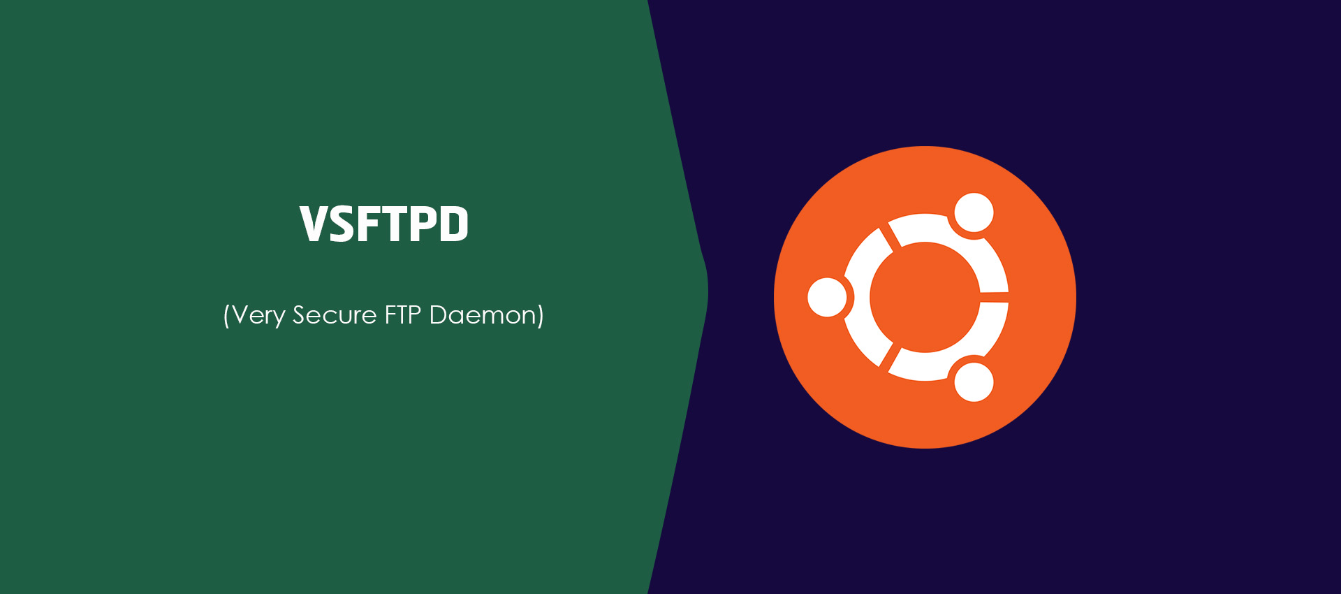 The Complete Guide To Install And Secure FTP Server On Ubuntu 20.04 LTS Using VSFTPD